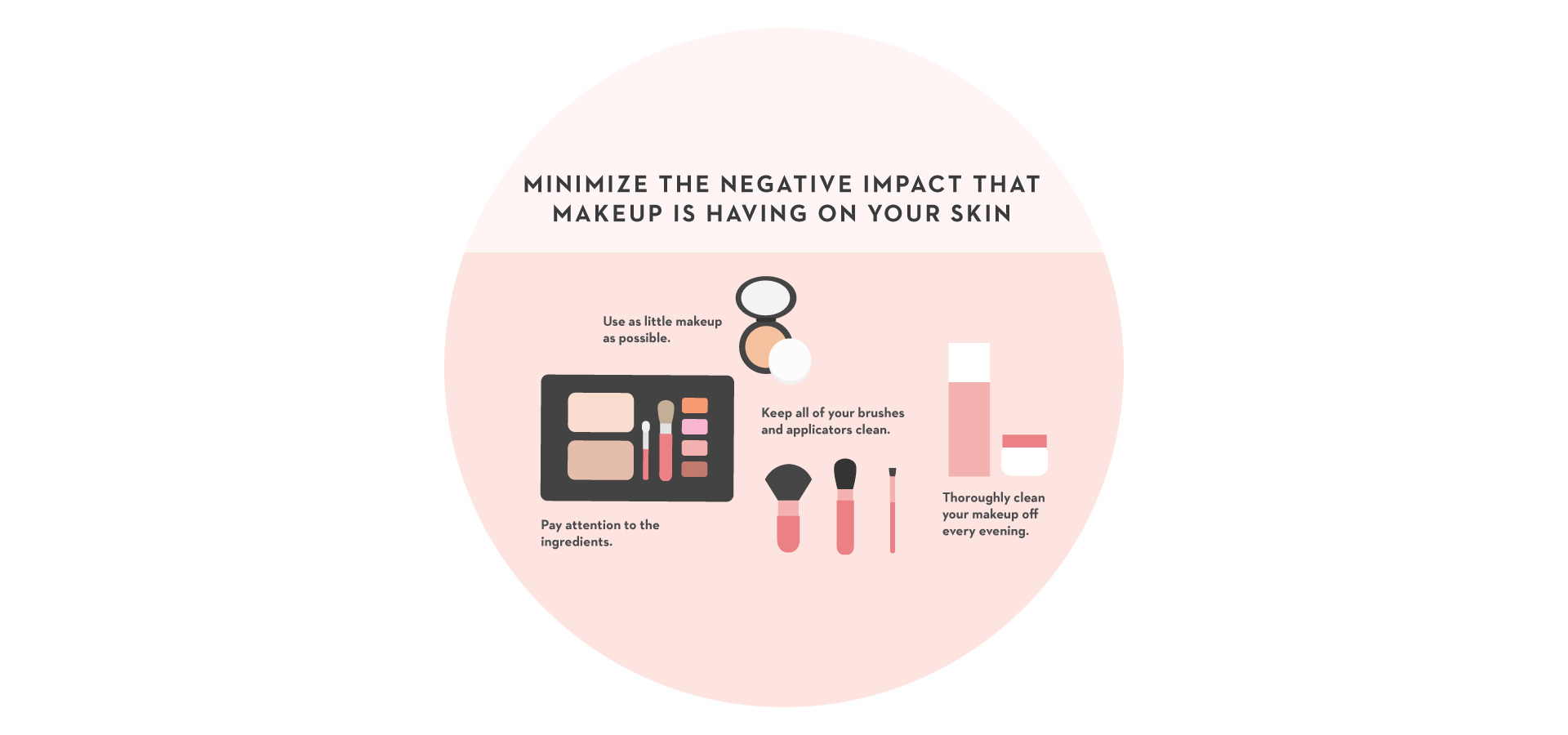 No Makeup Is Going To Be As Good For Your Skin As No Makeup, So Try To Err  On The Side Caution, Whenever Possible Also, Apply